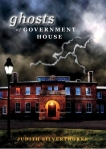 Ghosts of Government House, by Judith Silverthorne