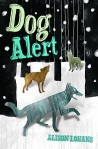 Dog Alert, by Alison Lohans