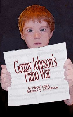 Germy Johnson's Piano War, by Alison Lohans