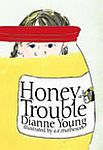 Honey Trouble, by Dianne Young (new cover)