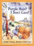 Purple Hair? I Don't Care! ~ by Dianne Young