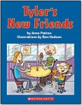 Tyler's New Friends, by Anne Patton