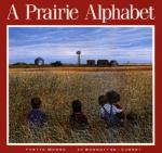 cover of A Prairie Alphabet, by Jo Bannatyne-Cugnet, Illustrated by Yvette Moore