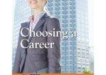 Choosing a Career, by Linda Aksomitis