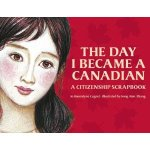 The Day I Became a Canadian; a Citizenship Scrapbook, by Jo Bannatyne-Cugnet