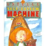 Estelle and the Self-Esteem Machine, by Jo Bannatyne-Cugnet