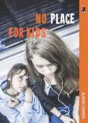 No Place for Kids, by Alison Lohans