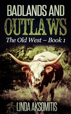 Badlands and Outlaws, by Linda Aksomitis