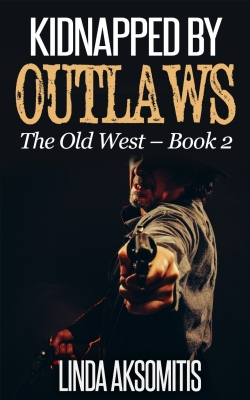 Kidnapped by Outlaws, by Linda Aksomitis