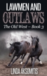 Lawmen and Outlaws, by Linda Aksomitis