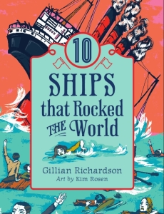 10 Ships that Rocked the World, by Gillian Richardson