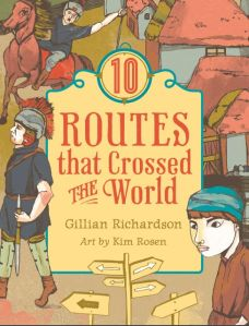 10 Routes that Crossed the World, by Gillian Richardson